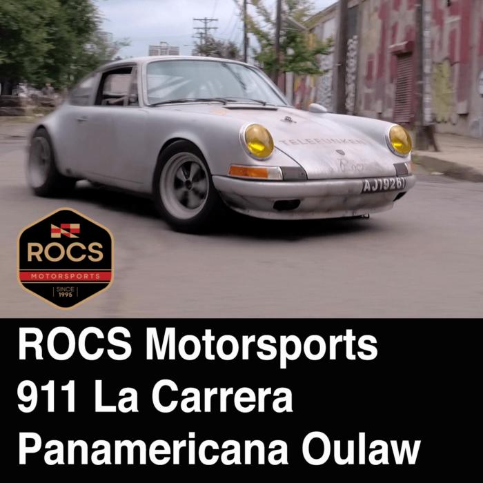 ROCS Motorsports 911 La Carrera Panamericana Outlaw